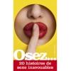 Osez… 20 histoires de sexe inavouables