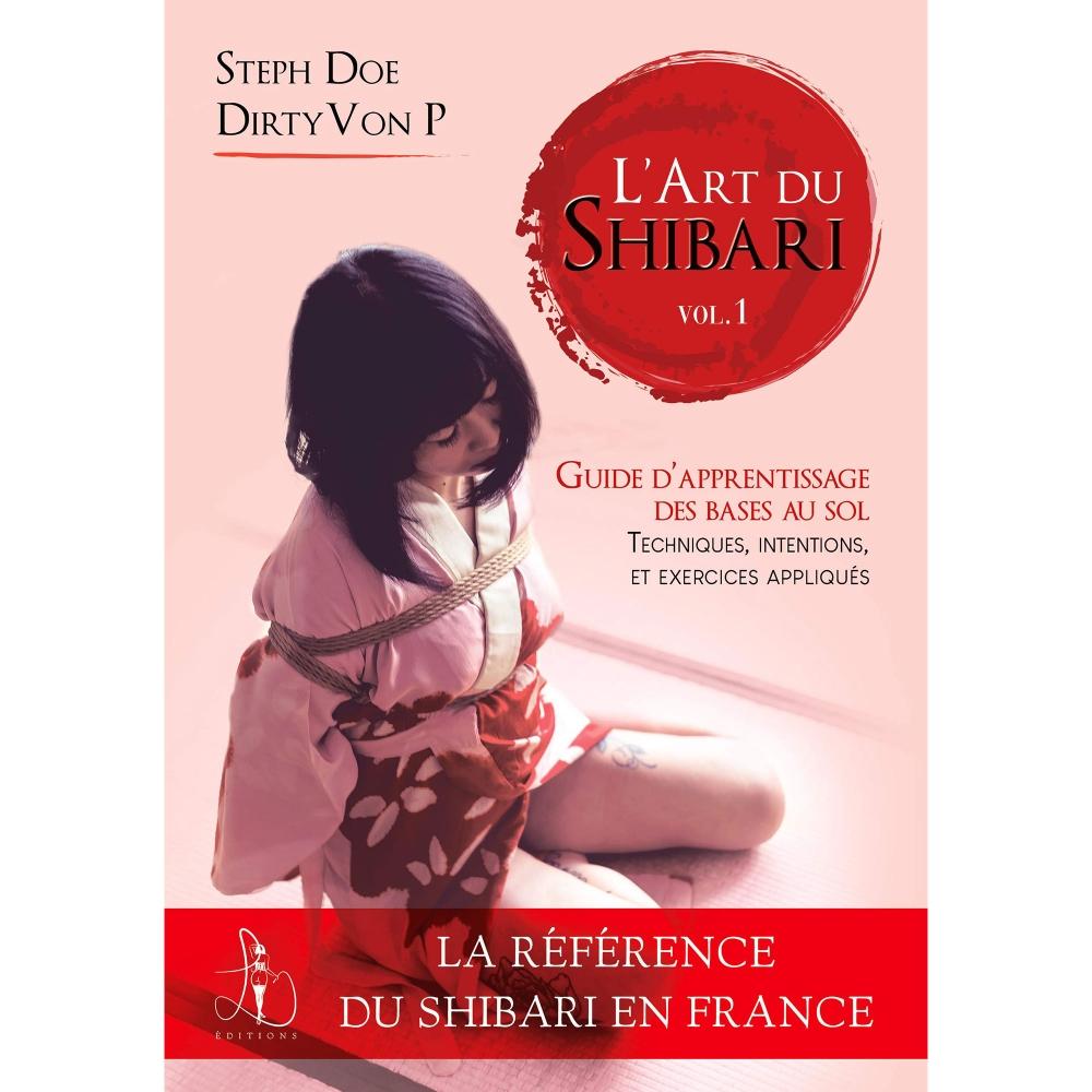 L'Art du Shibari Volume 1 - Guide d'apprentissage des bases au sol