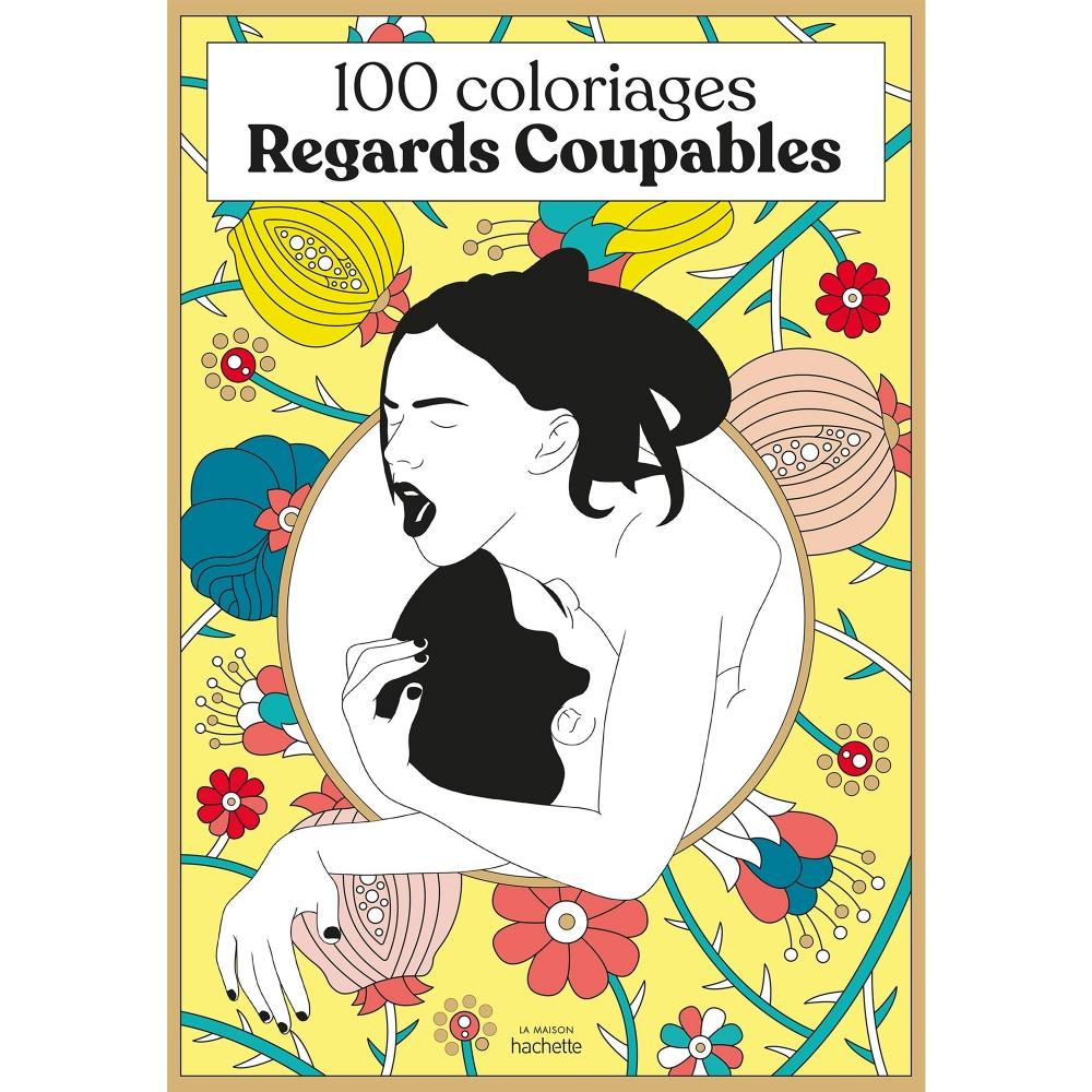 100 Coloriages Érotiques - Regards Coupables