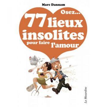 Osez... 77 lieux insolites...