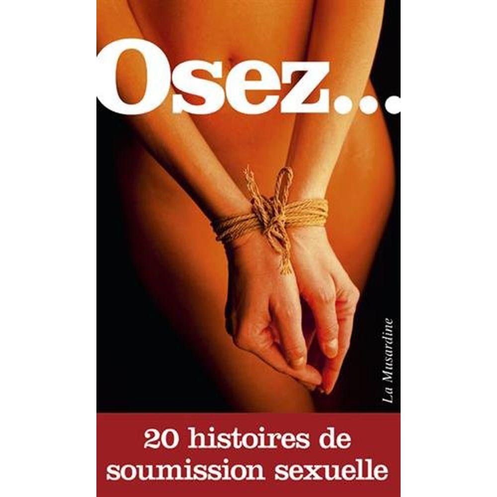 Osez... 20 histoires de soumission sexuelle